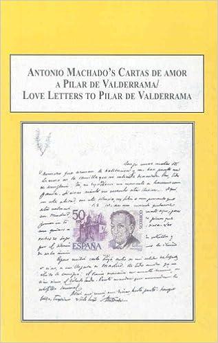 Antonio Machado's Cartas De Amor a Pilar De Valderrama /