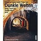 Dunkle Welten: Bunker, Tunnel und Gewölbe unter Berlin