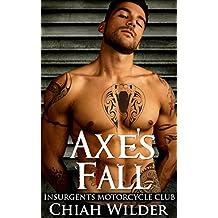 Axe's Fall: Insurgents Motorcycle Club (Insurgents MC Romance Book 4)