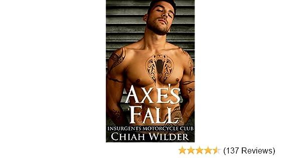 Axes Fall Insurgents Motorcycle Club Insurgents Mc Romance Book 4