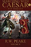 Marching with Caesar: Pax Romana: Volume 10