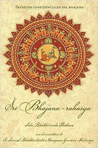Sri Bhajana Rahasya, Secretos confidenciales del Bhajan ...