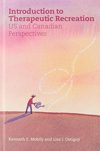 Introduction To Therapeutic Recreation: U.S. And Canadian Perspectives