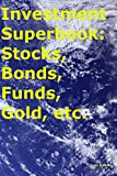 """The """"People Power"""" Money Superbook Book 8. Investment Guide (Stocks, Mutual Funds, Bonds, Precious Metals, Oil, Collectibles, Antiques)"""
