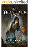 To Whatever End (Echoes of Imara Book 1)