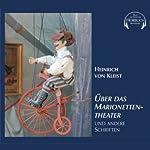 Über das Marionettentheater und andere Schriften | Heinrich von Kleist