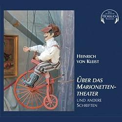 Über das Marionettentheater und andere Schriften