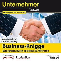 Business-Knigge: Erfolgreich durch stilsicheres Auftreten (Unternehmeredition)