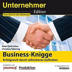 Business-Knigge: Erfolgreich durch stilsicheres Auftreten (Unternehmeredition) Hörbuch