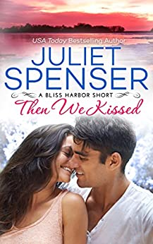 Then We Kissed (Bliss Harbor) by [Spenser, Juliet]