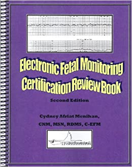 electronic fetal monitoring efm certification review book 2nd