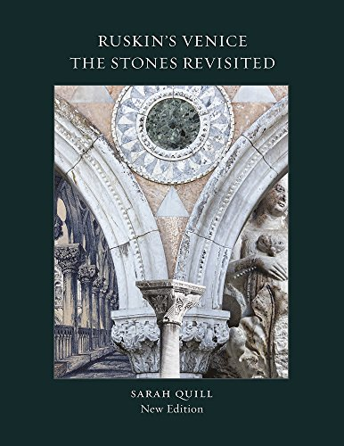 Ruskin's Venice. The Stones - Revisted New Edition por Sarah Quill