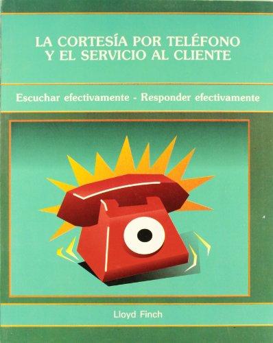 Cortesia Por Telefono y El Servicio Al Client (Spanish Edition) by Grupo Editorial Iberoamerica