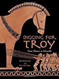 Digging for Troy, Eric H. Cline and Jill Rubalcaba, 1580893260