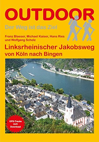 Linksrheinischer Jakobsweg von Köln nach Bingen (Der Weg ist das Ziel)