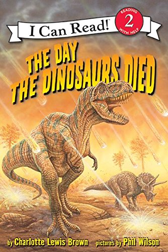 Download The Day the Dinosaurs Died (I Can Read Level 2) PDF