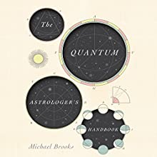 The Quantum Astrologer's Handbook Audiobook by Michael Brooks Narrated by Alex Wyndham