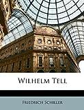 Wilhelm Tell, Friedrich Schiller, 1147657149