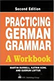 Practicing German Grammar: A Workbook for Use with Hammer's German Grammar and Usage