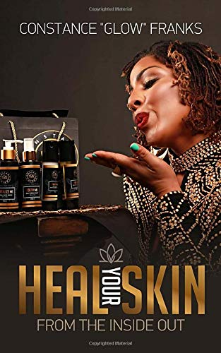 Heal Your Skin From The Inside Out Franks Constance Glow 9781508450702 Amazon Com Books