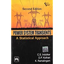Power System Transients: A Statistical Approach by K. Ramalingam (2010-09-02)