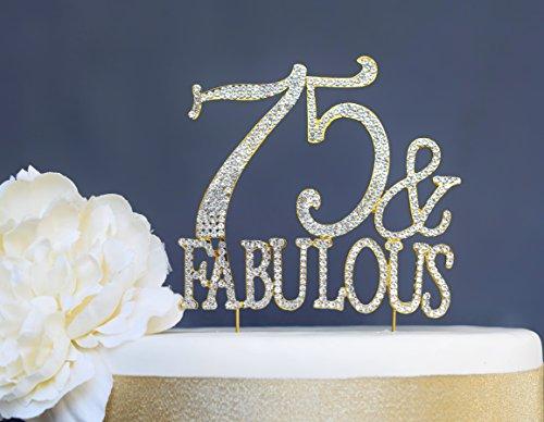 75 & Fabulous GOLD Birthday Cake Topper -75th Birthday - Premium Sparkly Crystal Rhinestones (75&Fab Gold)