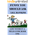 Funny You Should Ask (Life Without a Field Guide Book 1)