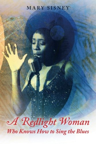 Read Online A Redlight Woman Who Knows How to Sing the Blues: My Life in White Institutions pdf