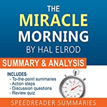 The Miracle Morning, by Hal Elrod: A Summary and Analysis