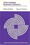 Intermediate Business Statistics, Miller, Robert B. and Wichern, Dean W., 0030891019