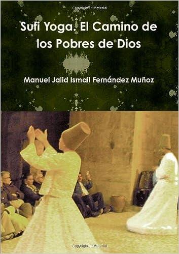 Sufi Yoga. El Camino de los Pobres de Dios (Spanish Edition ...