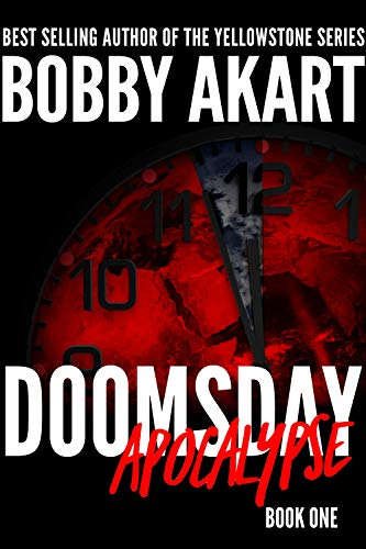 Doomsday: Apocalypse: A Post-Apocalyptic Survival Thriller (The Doomsday Series Book 1) by [Akart, Bobby]