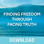 Finding Freedom Through Facing Truth: Discover God's Truth and Embrace Your Path to Freedom   Joyce Meyer