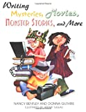 Writing Mysteries, Movies, Monster Stories, and More, Nancy Bentley and Donna Guthrie, 0761314520