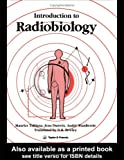 Introduction to Radiobiology, Tubiana, M. and Dutreix, J., 0850667453