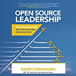 Open Source Leadership: Reinventing Management When There Is No More Business as Usual | Rajeev Peshawaria