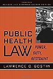 Public Health Law: Power, Duty, Restraint (California/Milbank Books on Health and the Public)