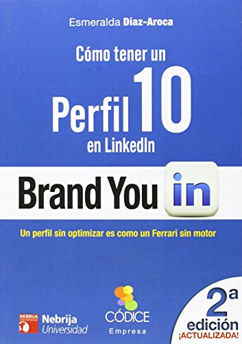 Descargar Libro Cómo Tener Un Perfil 10 En Linkedin - 2ª Edición Esmeralda Díaz-aroca