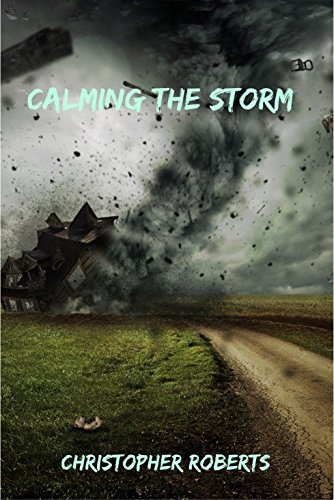 Calming The Storm: God's Help Through The Storm by [Roberts, Christopher]