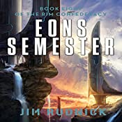 Eons Semester: The RIM Confederacy, Book 8 | Jim Rudnick