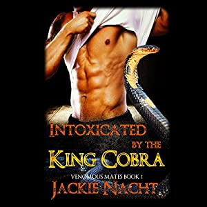 Intoxicated by the King Cobra Audiobook