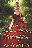A Broken Heart's Redemption: A Historical Regency Romance Novel by  Abby Ayles in stock, buy online here