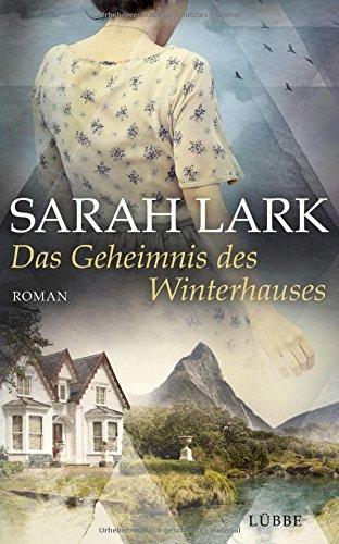 Das Geheimnis des Winterhauses: Roman Gebundenes Buch – 24. November 2017 Sarah Lark Tina Dreher 3431040799 Europa