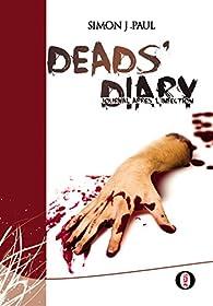 Deads' diary: Journal après l'infection (Dead's diary - Journal après l'infection t. 1) par Simon J. Paul