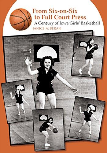 Iowa State Womens Basketball (From Six-on-Six to Full Court Press: A Century of Iowa Girls' Basketball)