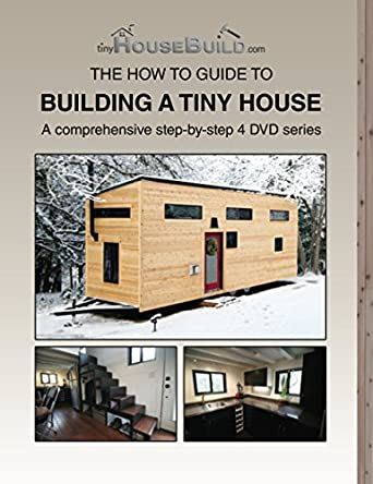 The How To Guide Building A Tiny House