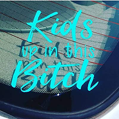 CELYCASY Kids up in This Bitch, Car Decal, Mom Decal, Window Decal, Funny Decal, Parent Gift, Baby on Board, Kids in car Decal, Vinyl Decal Sticker: Kitchen & Dining