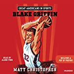 Great Americans in Sports: Blake Griffin | Matt Christopher
