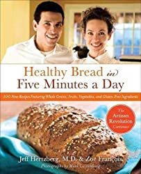 [ HEALTHY BREAD IN FIVE: 100 NEW RECIPES FEATURING WHOLE GRAINS, FRUITS, VEGETABLES, AND GLUTEN-FREE INGREDIENTS ] Healthy Bread in Five: 100 New Recipes Featuring Whole Grains, Fruits, Vegetables, and Gluten-Free Ingredients By Hertzberg, Jeff ( Author ) Oct-2009 [ Hardcover ]