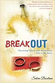 Book Breakout: Surviving Abuse and Alcoholism. This Is My Story.